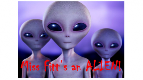 Miss Fitt's an Alien